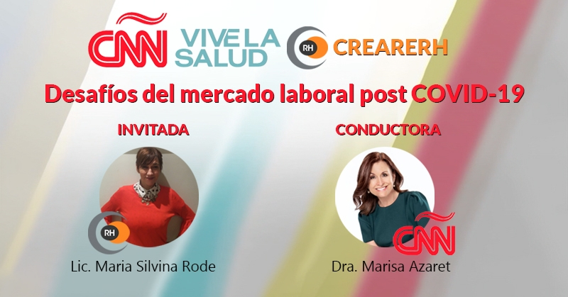 Retos Post covid 19 – Vive la Salud CNN – Marisa Azaret Invitada Silvina Rode Creare RH