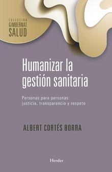Humanizar la gestión sanitaria, un aporte de Iñaki González.
