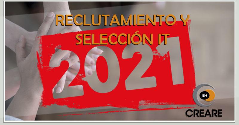 Reclutamiento y Selección de Perfiles IT – 2021